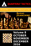 Modern Chess Combinations: October, November, December 2016 (Quarterly Chess Tactics Book 8)