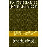 ESTOICISMO (EXPLICADO): (traduzido) (ERUDIÇÃO Livro 4)