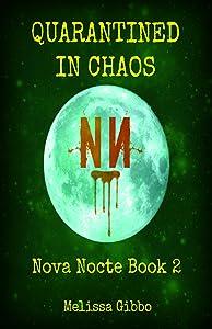 Quarantined in Chaos (Nova Nocte Book 2)