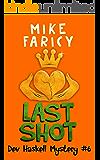 Last Shot (Dev Haskell - Private Investigator, Book 6)