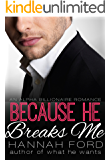 Because He Breaks Me (Because He Owns Me, Book Five)