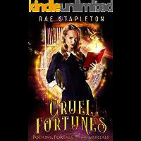 Potions, Portals & Mirror Mortals: A Paranormal Time Travel Romance (Cruel Fortunes Book 1)