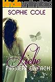 Liebe passiert einfach (German Edition)