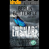Berlin Butterfly: Ensnare (Berlin Butterfly Series Book 1)