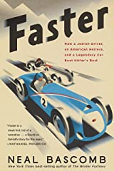 Faster: How a Jewish Driver, an American Heiress, and a Legendary Car Beat Hitler's Best Kindle Edition