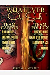 Whatever Our Souls Issue #1: May 2017 Kindle Edition