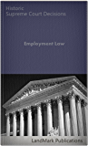 Employment Law: Historic Supreme Court Decisions (Constitutional Law Series)