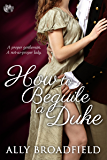 How to Beguile a Duke (How To Series)