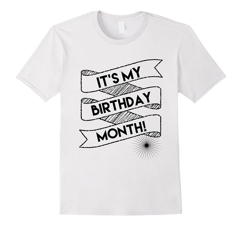 Its My Birthday Month T Shirt