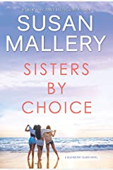 Sisters by Choice: A Novel (Blackberry Island Book 4) Kindle Edition