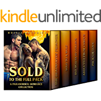 Sold To The Full Pack: A Paranormal Romance Collection