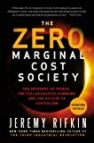The Zero Marginal Cost Society: The Internet of Things, the Collaborative Commons, and the Eclipse of Capitalism [Lingua inglese]