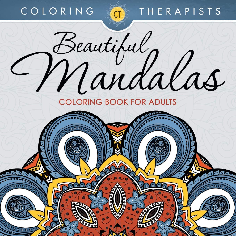 Beautiful Mandalas Coloring Book For Adults: Amazon.es: Coloring Therapist: Libros en idiomas extranjeros