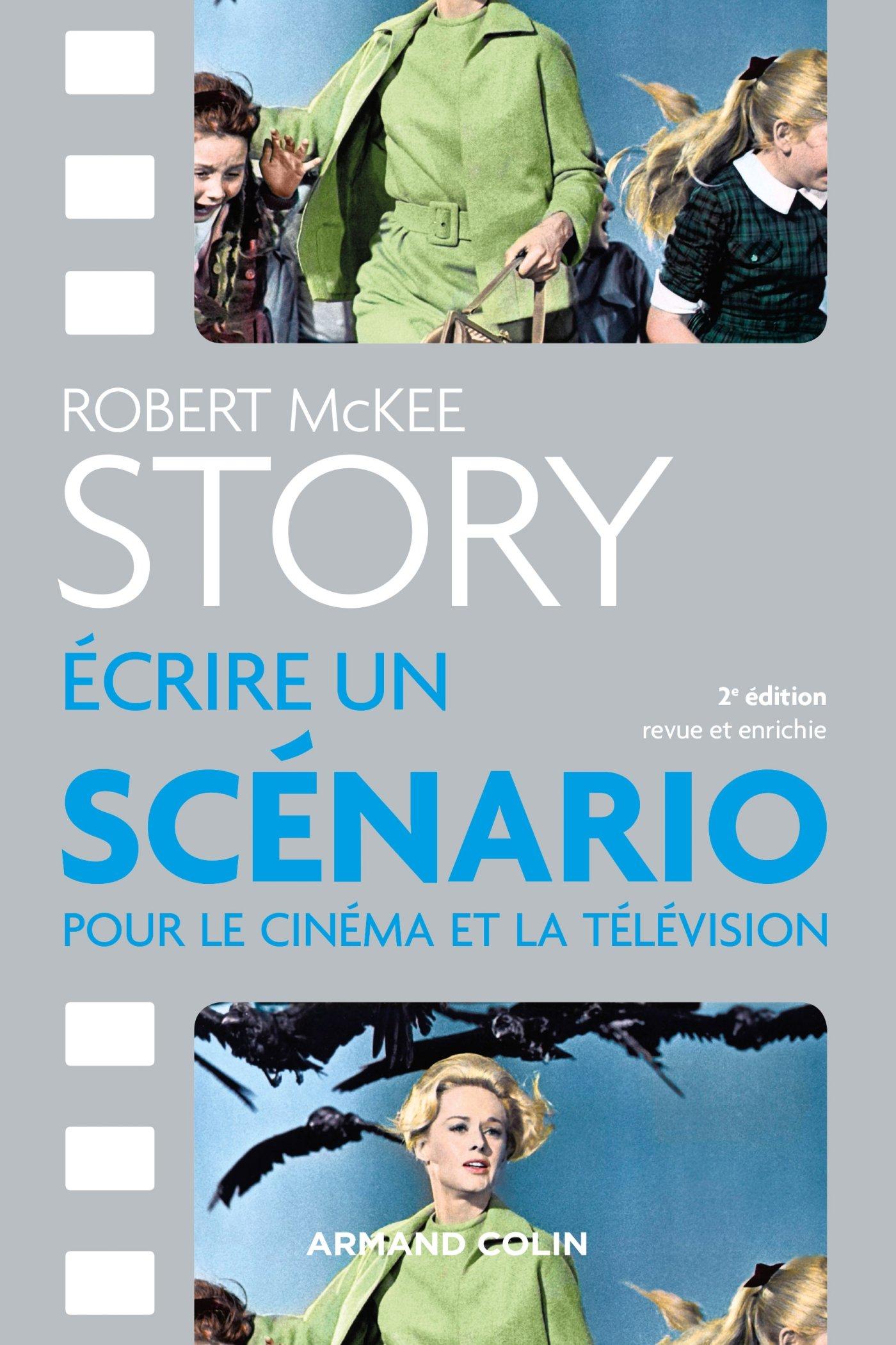 Amazon.fr - Story - Ecrire un scénario pour le cinéma et la télévision -  Robert McKee - Livres