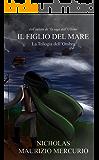 Il Figlio del Mare (La Trilogia dell'Ombra Vol. 1)