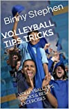 Volleyball Tips Tricks: VOLLEYBALL TIPS, TRICKS & BEST EXCERCISES (English Edition)