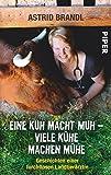 Eine Kuh macht muh – viele Kühe machen Mühe: Geschichten einer furchtlosen Landtierärztin