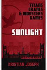 Sunlight (Titans, Cranes & Monsters' Games Book 1) Kindle Edition