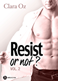 Resist… or not ? - 2 (French Edition)
