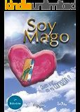 SOY MAGO: ¿Quién vive en tu corazón?