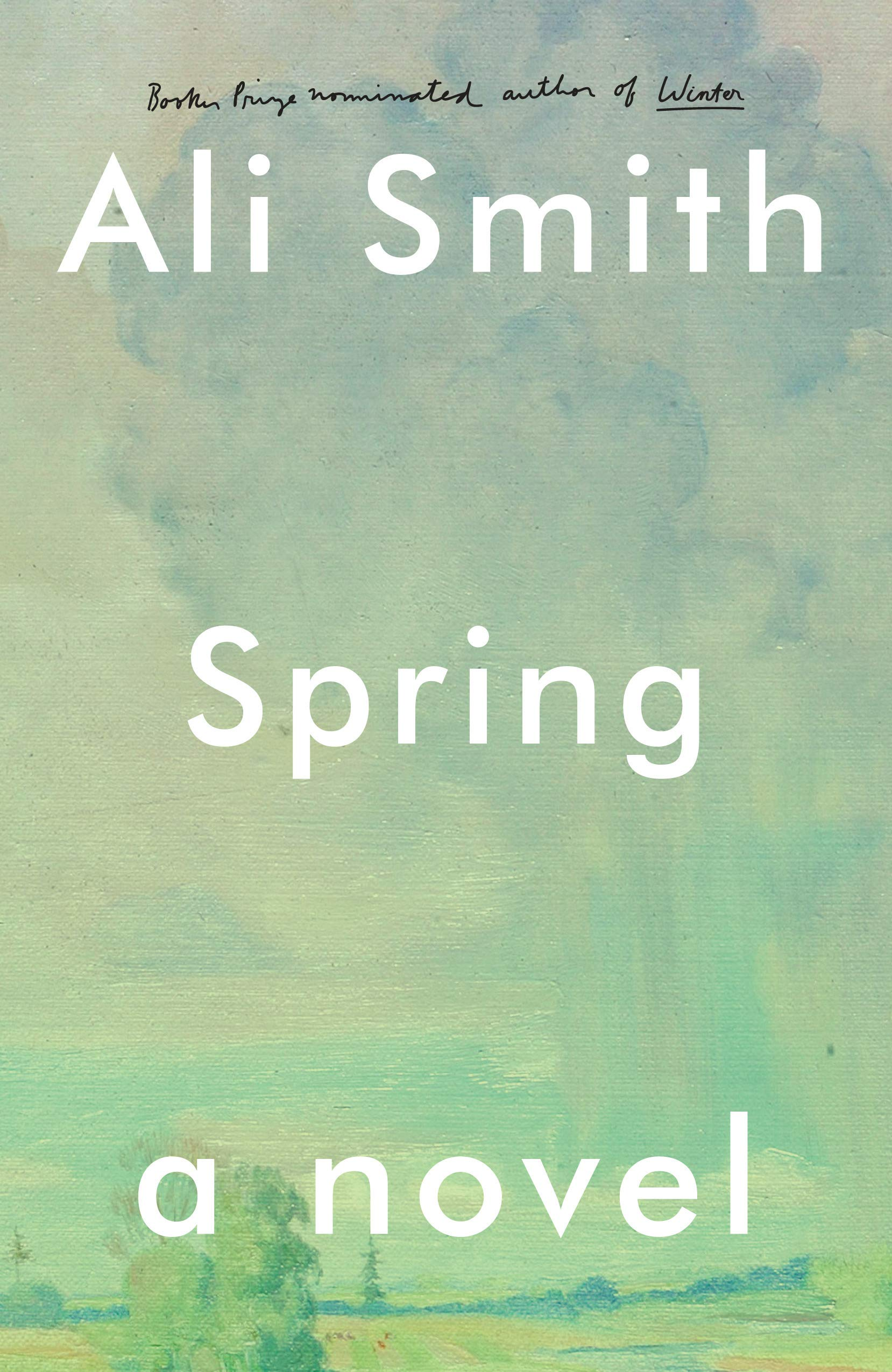 Spring: A Novel: Amazon.ca: Smith, Ali: Books