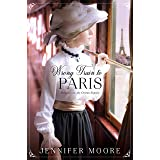 Wrong Train to Paris (Romance on the Orient Express, #2)