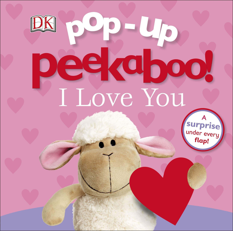 Pop Up Peekaboo I Love You Dk 9781465465269 Amazon Com