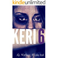 KERI 6: The Original Child Abuse True Story (Child Abuse True Stories)