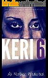 KERI 6: The Original Child Abuse True Story (Child Abuse True Stories)