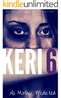 Keri 1 The Original Child Abuse True Story Child Abuse True Stories Kindle Edition By Ward Kat Health Fitness Dieting Kindle Ebooks Amazon Com