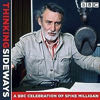 Thinking Sideways: A BBC Celebration of Spike Milligan