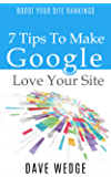 7 Tips To Make Google Love Your Site (English Edition)