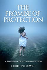 The Promise of Protection: A True Story of Witness Protection