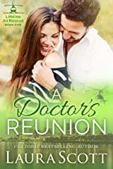 A Doctor's Reunion: A Sweet and Emotional Medical Romance (Lifeline Air Rescue Book 5) Kindle Edition