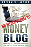 An Introduction To Money Blog: A Free Version of Money Blog, By Nathaniell Brenes
