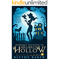 Horribly Haunted in Hillbilly Hollow (Ozark Ghost Hunter Mysteries Book 1)