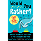 Would You Rather? Made You Think! Edition: Answer Hilarious Questions and Win the Game of Wits