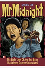 Mr Midnight #24: The Eight Legs Of Ang See Beng; The Demon Dentist Strikes Back Kindle Edition