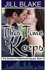 This Time for Keeps (Doctors of Rittenhouse Square Book 3) Kindle Edition