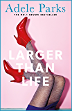 Larger than Life: A compulsive tale of humour and heartbreak