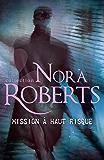 Mission à haut risque (Nora Roberts)