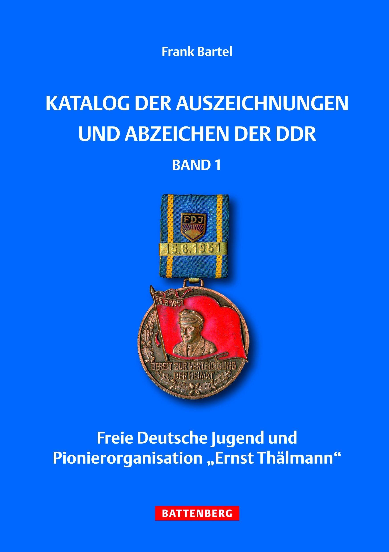 Katalog der Auszeichnungen und Abzeichen der DDR, Band 1: Freie Deutsche Jugend und Pionierorganisation Ernst Thälmann