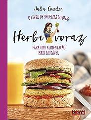 Herbivoraz: O livro de receitas do blog para uma alimentação mais saudável