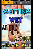 Getting Wet At The FUTA Resort