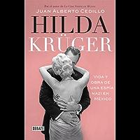 Hilda Krüger: Vida y obra de una espía nazi en México