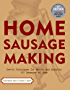 Home Sausage Making: How-To Techniques for Making and Enjoying 100 Sausages at Home (English Edition)