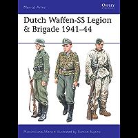 Dutch Waffen-SS Legion & Brigade 1941–44 (Men-at-Arms Book 531)