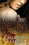 Impulsive Destiny (Moon Virus Book 5)