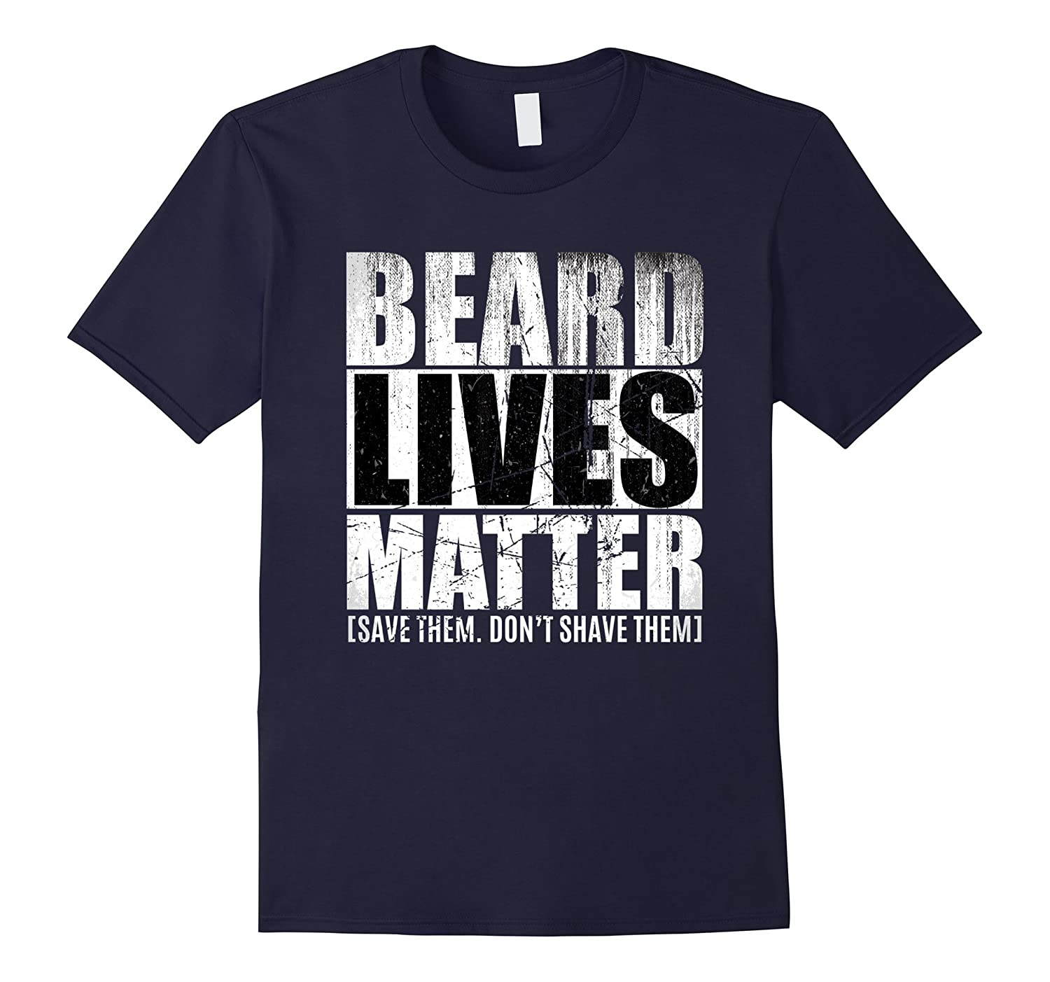 BEARD LIVES MATTER funny T shirt save them dont shave them-TD