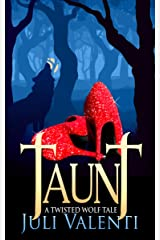 Taunt: A Twisted Wolf Tale Kindle Edition